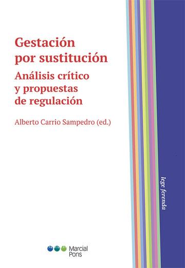 Gestación por sustitución : análisis crítico y propuestas de regulación