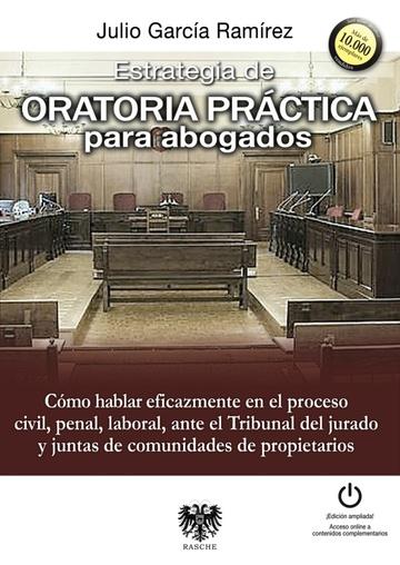 Estrategia de oratoria práctica para abogados. Julio García Ramírez.