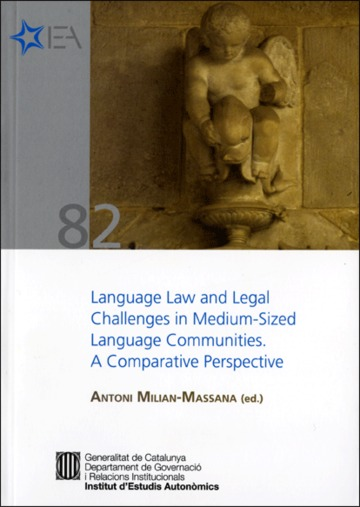 Language Law and Legal Challenges in Medium-Sized Language Communities. A Comparative Perspective