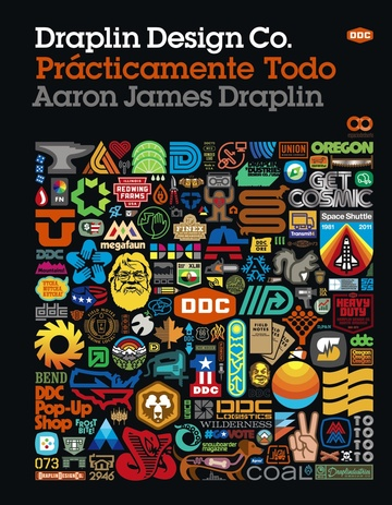 Draplin Design Co.: Prácticamente todo. Aaron James Draplin.