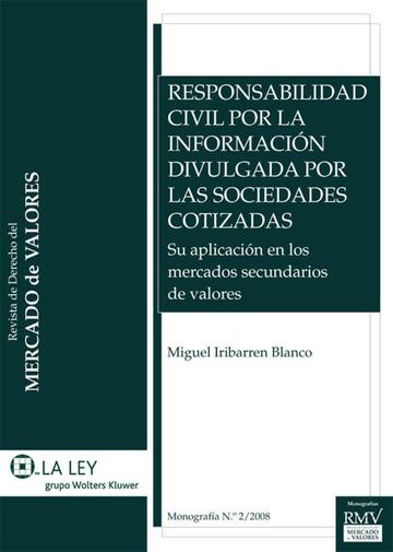 Responsabilidad civil por la información divulgada por las sociedades cotizadas. Miguel Iribarren Blanco.