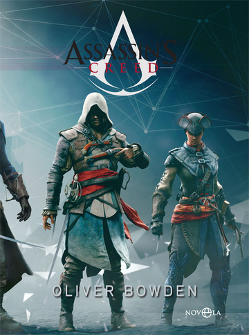 Saga Assassin´s Creed. Oliver Bowden.