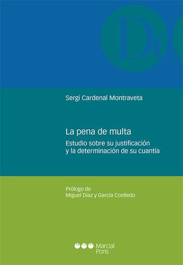 La pena de multa : estudio sobre su justificación y la determinación de su cuantía