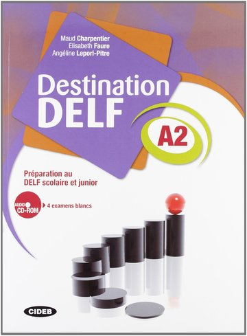 Destination Delf A2. Livre + Cd Rom