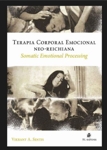 Terapia Corporal Emocional Neo-Reichiana: Somatic Emotional Processing