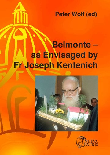Belmonte -- as Envisaged by Fr Joseph Kentenich