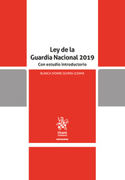 Ley de la Guardia Nacional 2019 Con estudio introductorio