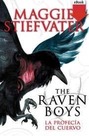 The raven boys: la profecía del cuervo (eBook-ePub)