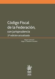 Código fiscal de la federación con jurisprudencia 2ª edición