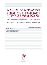 Manual de Mediación Penal, Civil, Familiar y Justicia Restaurativa